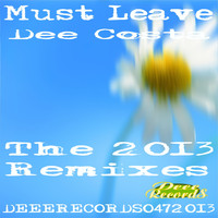 Dee Costa - Must Leave - The 2013 Remixes