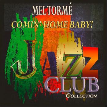 Mel Tormé - Comin' Home Baby! (Jazz Club Collection)
