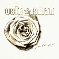 Oslo Swan - For the Best