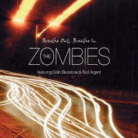 The Zombies - Breathe Out, Breathe In (feat. Colin Blunstone and Rod Argent)