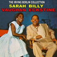 Sarah Vaughan And Billy Eckstine - The Irving Berlin Collection
