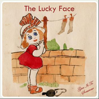 The Lucky Face - Give It to Someone