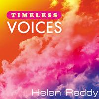 Helen Reddy - Timeless Voices: Helen Reddy
