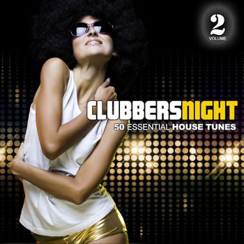 Various Artists - Clubbers Night, Vol. 2 - 50 Essential House Tunes