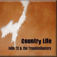 John TC & the Troubleshooters - Country Life