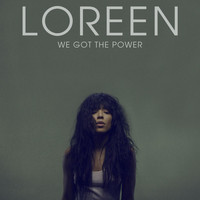 Loreen - We Got The Power