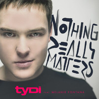 tyDi - Nothing Really Matters