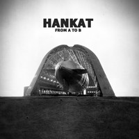 Hankat - From A to B
