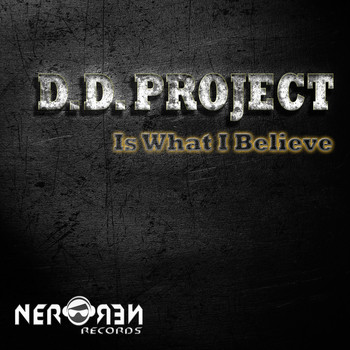 D.D.Project - Is What I Believe