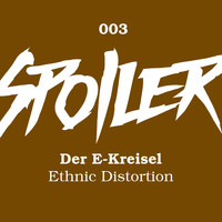 Der E-Kreisel - Ethnic Distortion