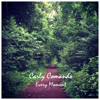 Carly Comando - Every Moment