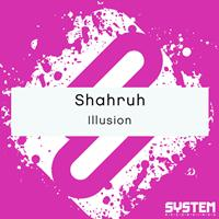 Shahruh - Illusion - Single