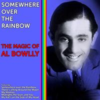 Al Bowlly - Somewhere Over the Rainbow - The Magic of Al Bowlly