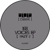 16B - Voices EP (Part 2)