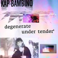 Kap Bambino - Under Tender