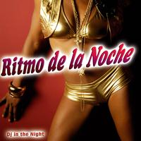 Dj in the Night - Ritmo de la Noche - Single