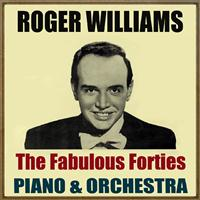 Roger Williams - The Fabulous Forties, Piano & Orchestra