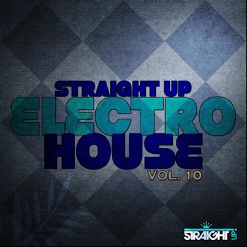 Various Artists - Straight Up Electro House! Vol. 10