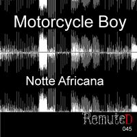 Motorcycle Boy - Notte Africana