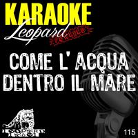Leopard Powered - Come l'acqua dentro il mare (Karaoke Version) (Originally Performed by Modà)