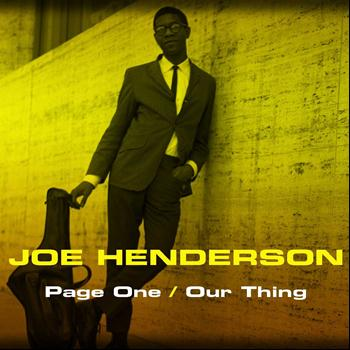 Joe Henderson - Joe Henderson: Page One/Our Thing