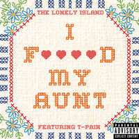 The Lonely Island / T-Pain - I F****d My Aunt (Explicit)