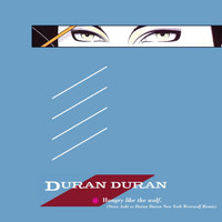 Duran Duran - Hungry Like the Wolf [Steve Aoki vs. Duran Duran New York Werewolf Remix]
