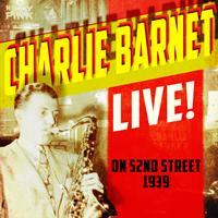 Charlie Barnet - Live! On 52nd Street, 1939