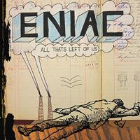 Eniac - All That's Left of Us