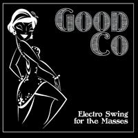 Good Co - Electro Swing for the Masses