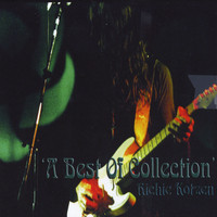 Richie Kotzen - A Best of Collection (Explicit)