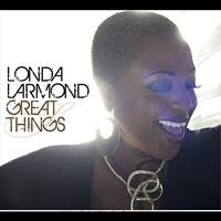 Londa Larmond - Great Things