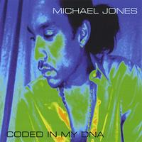 Michael Jones - Coded In My DNA
