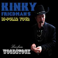 Kinky Friedman - Bi-Polar Tour: Live from Woodstock