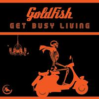 Goldfish - Get Busy Living (Remix) - Single