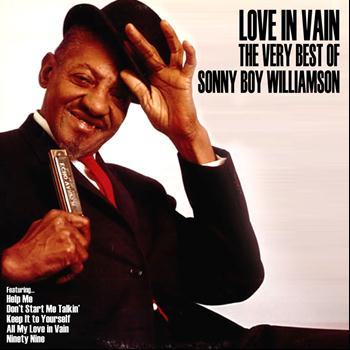 Sonny Boy Williamson - Love In Vain: The Very Best of Sonny Boy Williamson