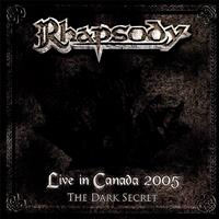 Rhapsody - Live in Canada 2005 (The Dark Secret)