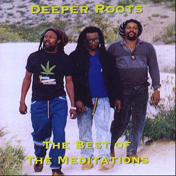 The Meditations - Deeper Roots  The Best of the Meditations