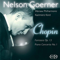 Nelson Goerner - Chopin, F.: Fantasy on Polish Airs / Piano Concerto No. 1