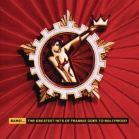 Frankie Goes To Hollywood - Bang!... The Greatest Hits Of Frankie Goes To Hollywood
