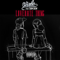 Wale - LoveHate Thing (feat. Sam Dew) (Explicit)