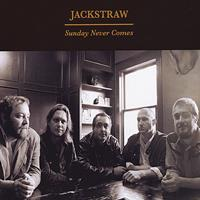 Jackstraw - Sunday Never Comes
