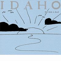 Idaho - You Were a Dick