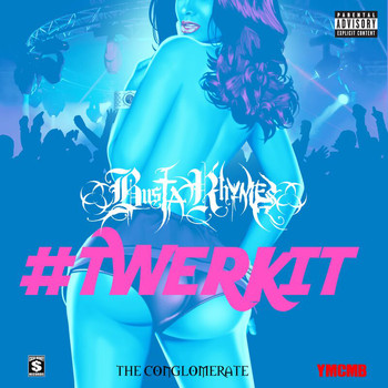 Busta Rhymes - #TWERKIT (Explicit)