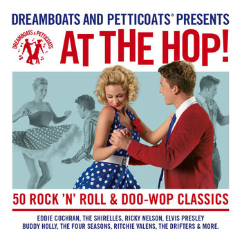 Various Artists - Dreamboats And Petticoats - At The Hop
