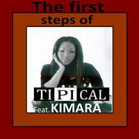 TI.PI.CAL - The First Steps of Kimara