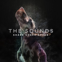 The Sounds - Shake Shake Shake