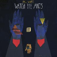 Paul White - Watch The Ants (Explicit)