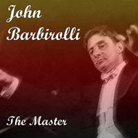 John Barbirolli - The Master