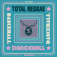 Various Artists - Total Reggae: Dancehall